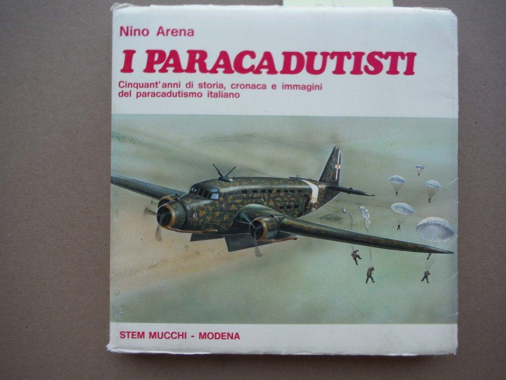 I Paracadutisti: Cinquant' anni di storia, cronaca e immagini del paracadutismo