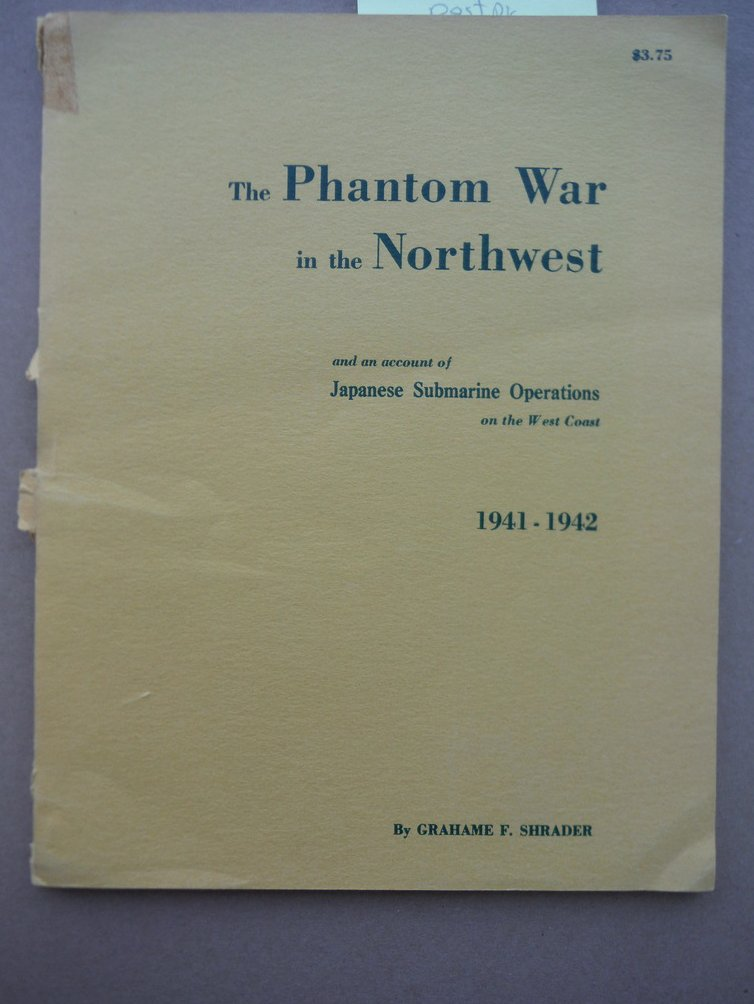 Image 0 of The Phantom War in the Northwest: And an account of Japanese submarine operation