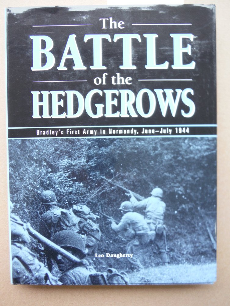 Image 0 of THE BATTLE OF THE HEDGEROWS: BRADLEY'S FIRST ARMY IN NORMANDY, JUNE-JULY 1944