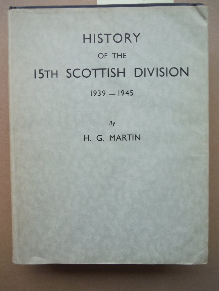 The history of the Fifteenth Scottish Division, 1939-1945