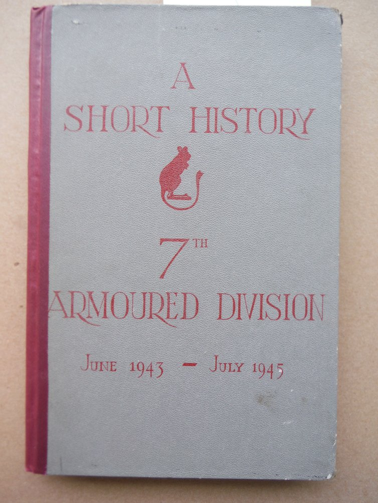 A Short History of the 7th Armoured Division, June 1943 to July 1945
