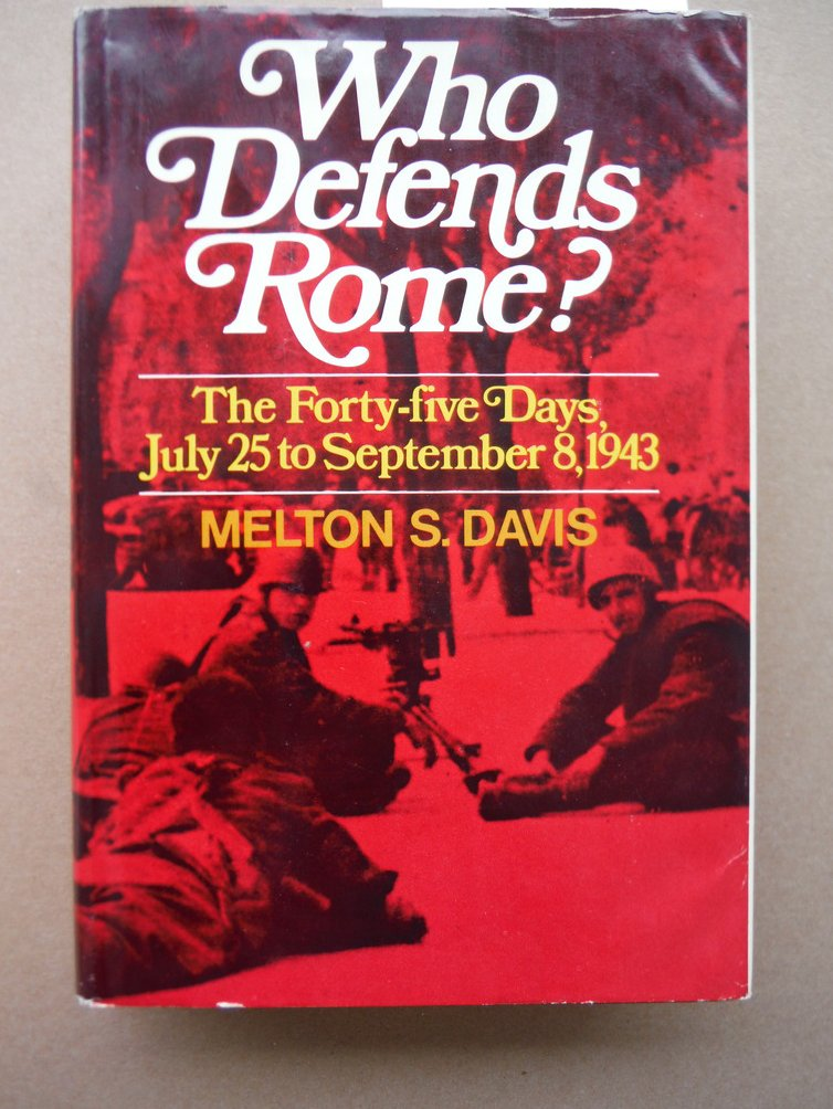 Image 0 of Who Defends Rome? the Forty-Five Days, July 25-September 8, 1943