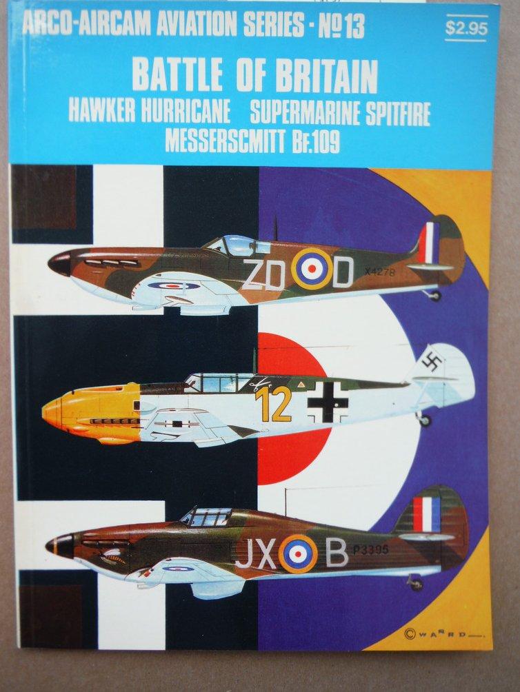 Battle of Britain: Hawker Hurricane, Supermarine Spitfire, Messerschmitt BF.-109