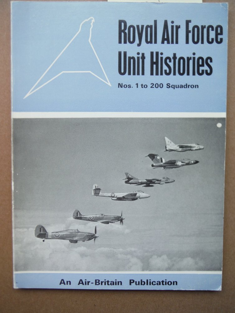 Royal Air Force Unit Histories  Nos. 1 to 200 Squadron