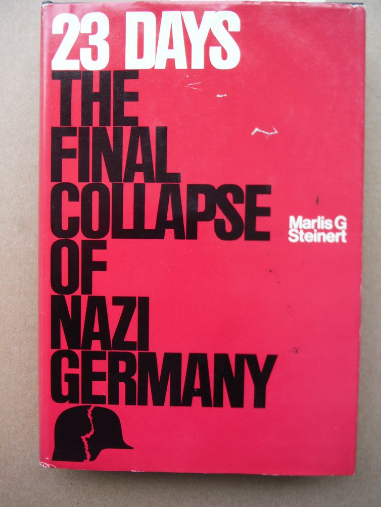 Image 0 of 23 Days The Final Collapse of Nazi Germany