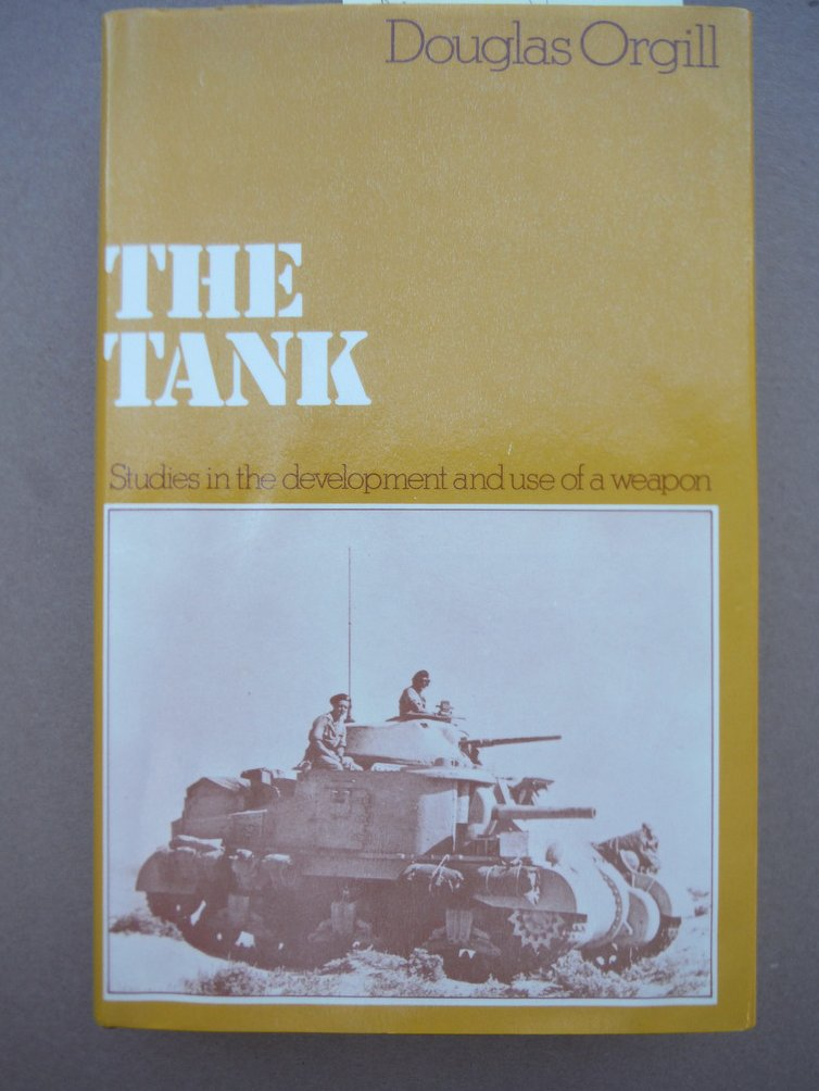 The Tank Studies in the Development and Use of a Weapon