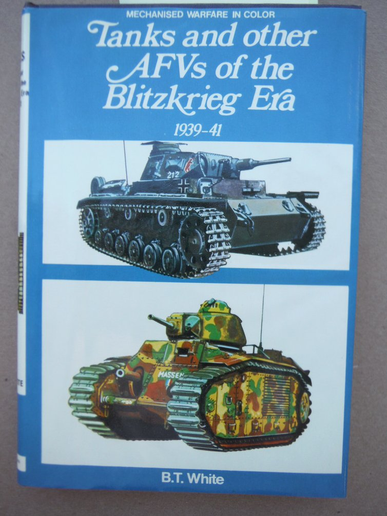 Tanks and other AFVs of the Blitzkrieg Era 1939-41