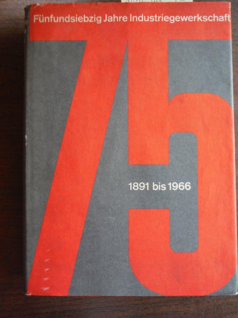 Fünfundsiebzig Jahre Industriegewerkschaft. 1891 bis 1966. Vom Deutschen Metall