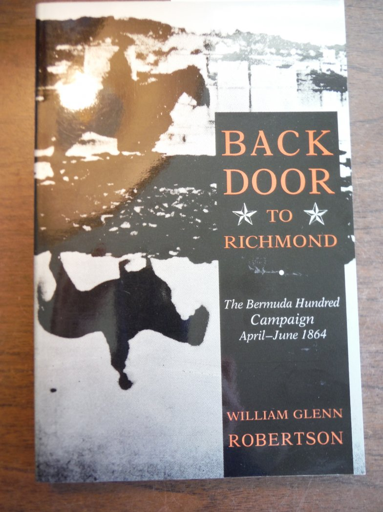 Back Door to Richmond: The Bermuda Hundred Campaign, April-June 1864