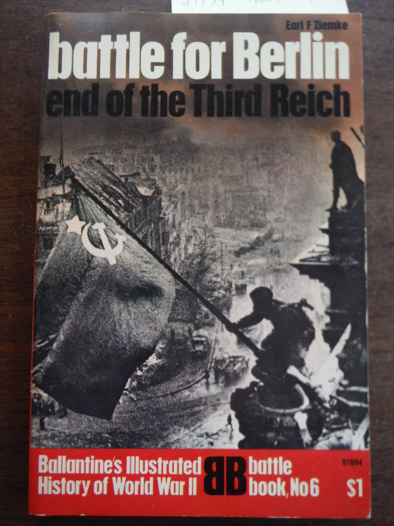 Battle for Berlin: End of the Third Reich (Ballantine's Illustrated History of W