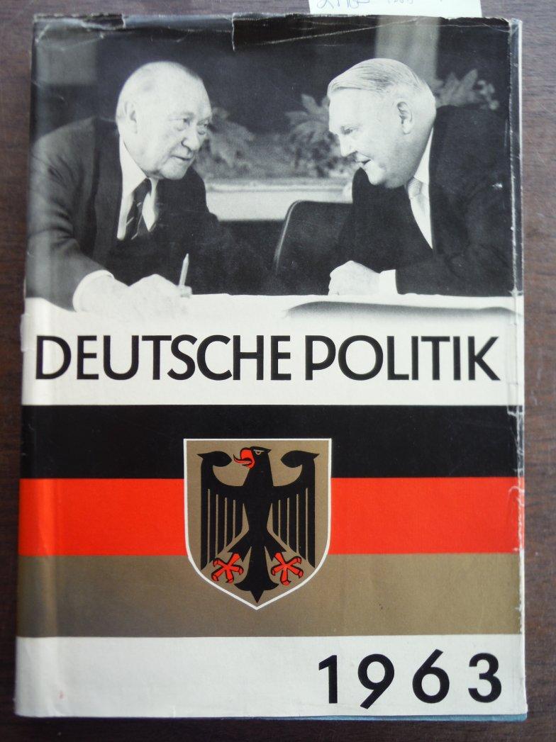 Deutsche Politik - 1963. Tätigkeitsbericht der Bundesregierung für das Jahr
