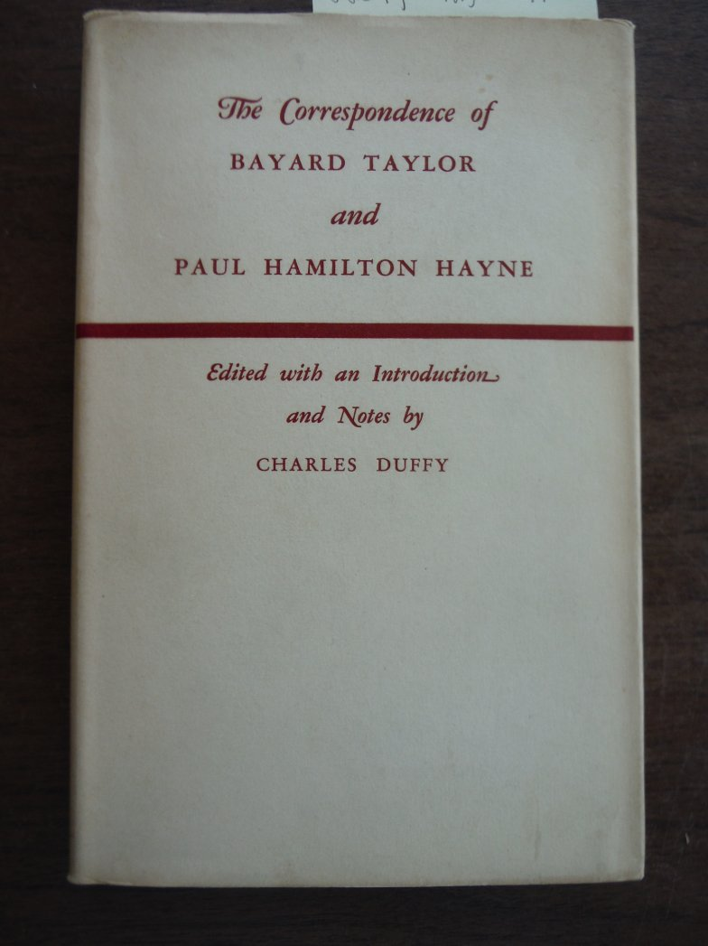 The Correspondence of Bayard Taylor and Paul Hamilton Hayne Edited with an Intro
