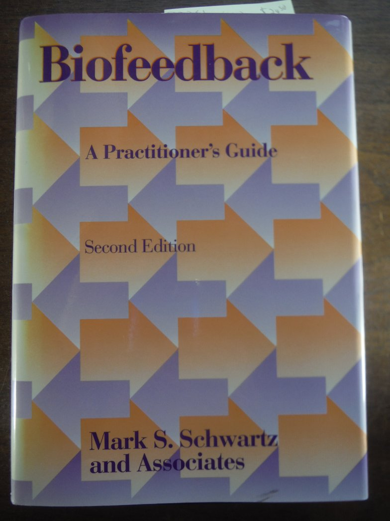 Biofeedback, Second Edition: A Practitioner's Guide