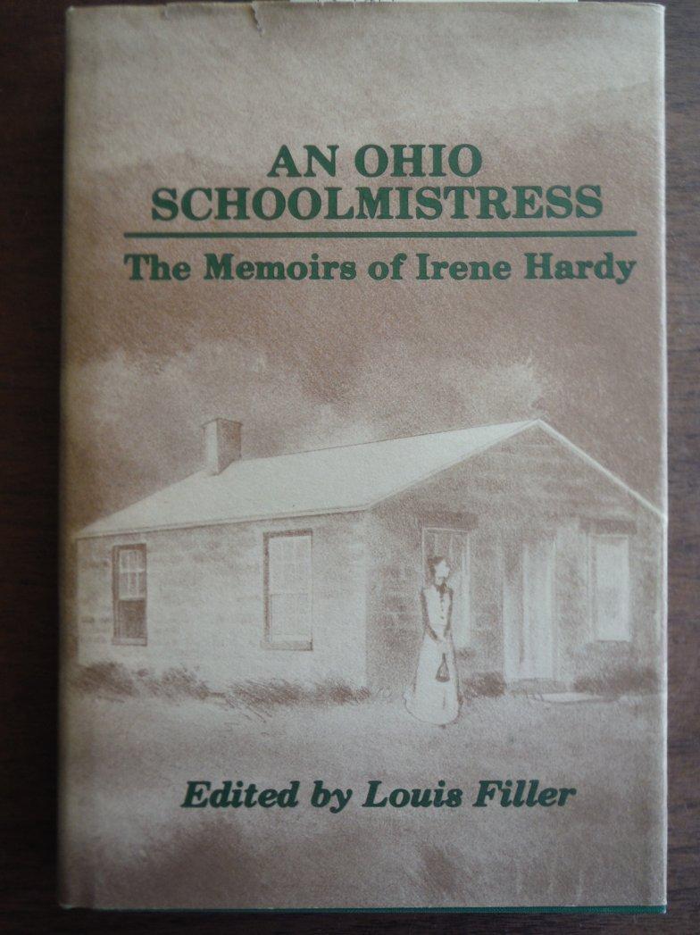 An Ohio schoolmistress: The memoirs of Irene Hardy