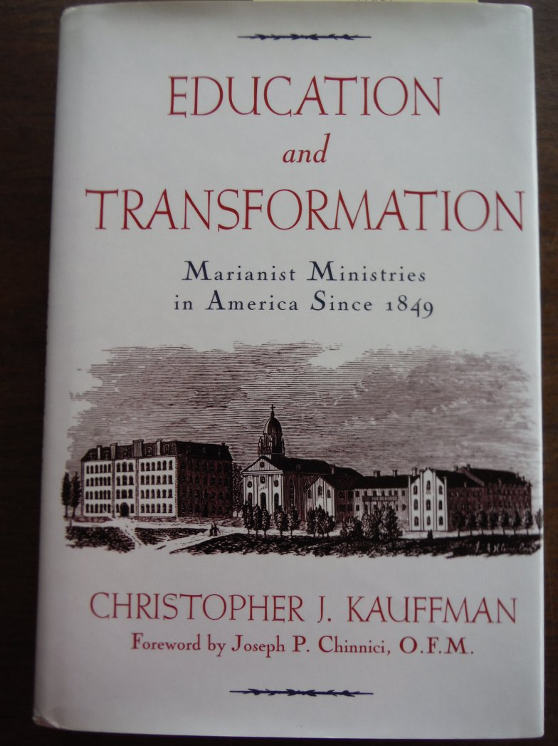 Education & Transformation: Marianist Ministries in America Since 1849