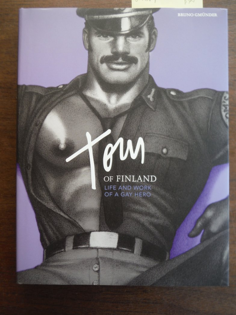 Tom of Finland: Life and Work of a Gay Hero