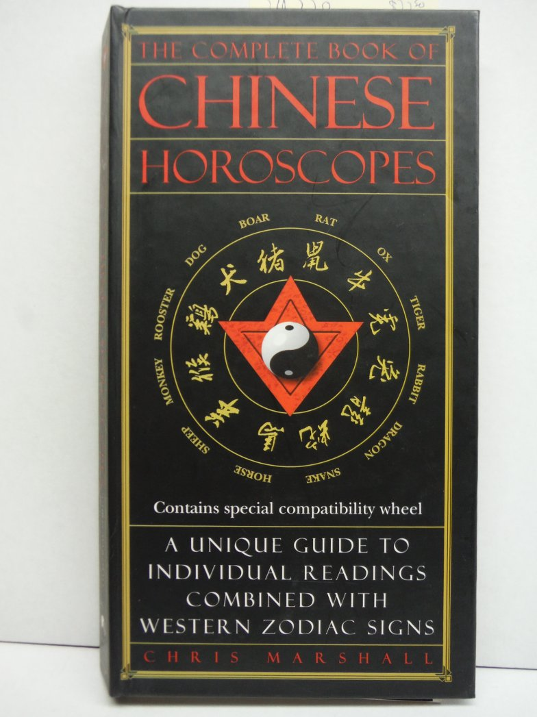 The Complete Book of Chinese Horoscopes