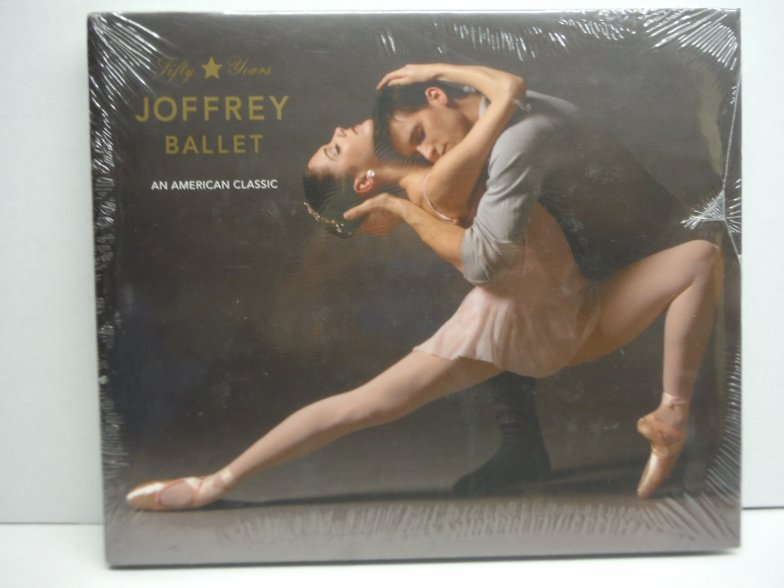 Joffrey Ballet (Fifty Years) An American Classic (Joffrey Ballet, An American Cl