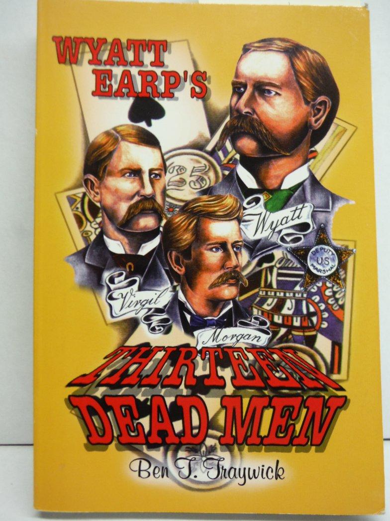 Wyatt Earp's 13 dead men