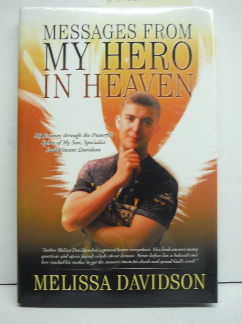 Messages from My Hero in Heaven: My Journey through the Powerful Spirit of My So