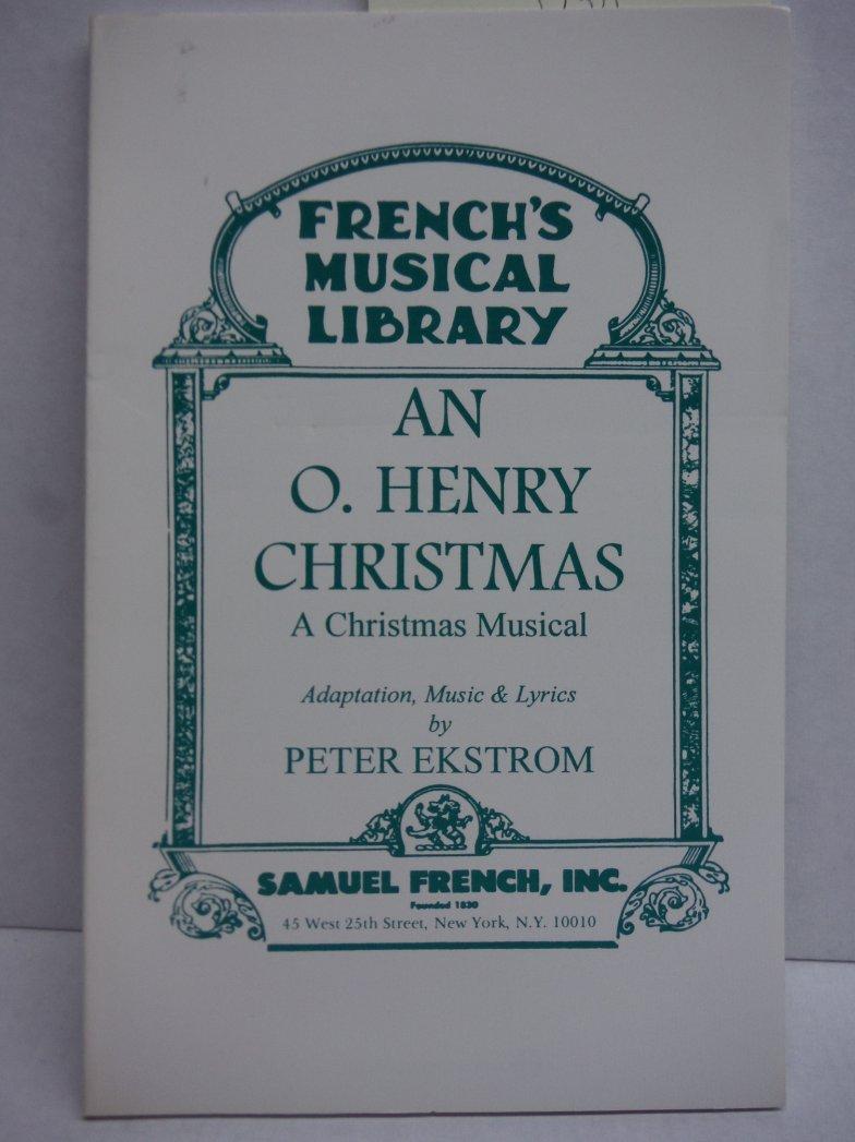 An O. Henry Christmas: A Christmas Musical