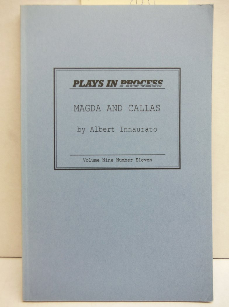 Magda and Callas (Plays in process)