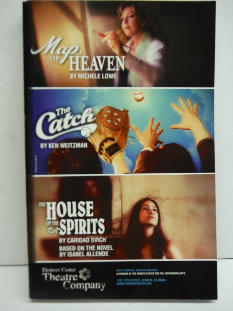 Map of  Heaven; The Catch; The House of the Spirits