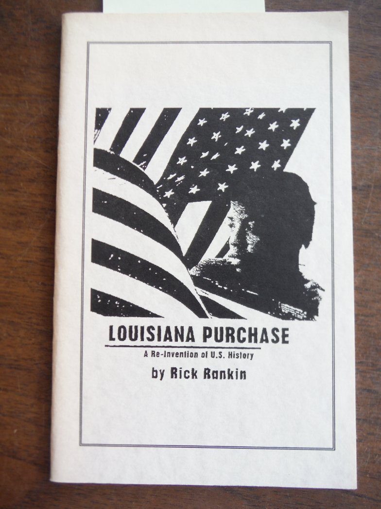 Louisiana Purchase; a Reinvention of American History