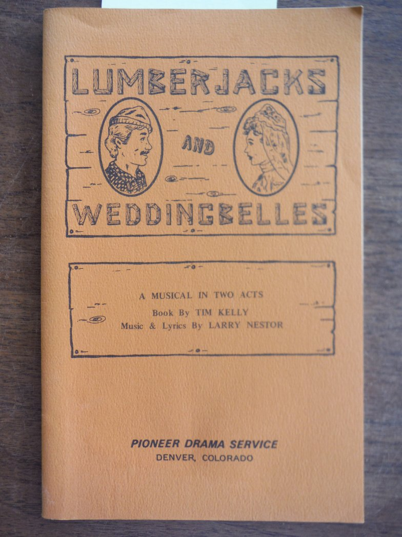 Lumberjacks and Weddingbelles  (A Play)