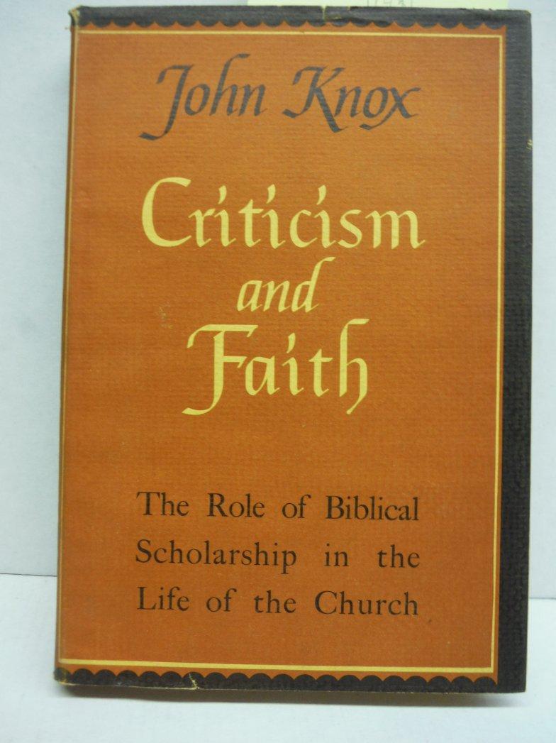 Criticism and Faith - the Role of Biblical Scholarship in the Life of the Church