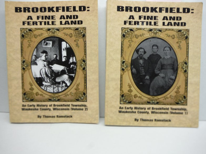 Brookfield: A Fine and Fertile Land: An Early History of the Town of Brookfield,