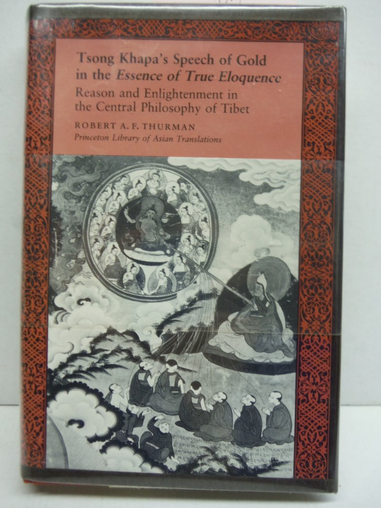 Tsong Khapa's Speech of Gold in the Essence of True Eloquence: Reason and Enligh