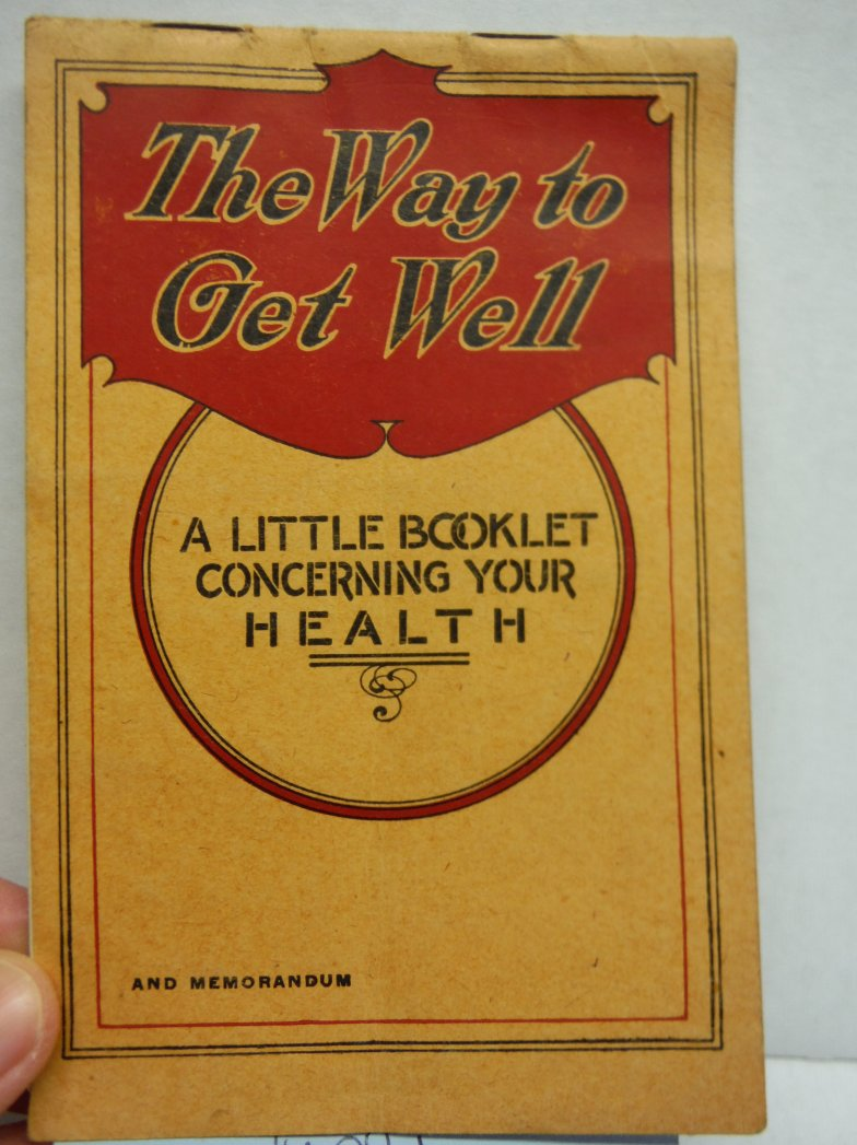 The Way to Get Well A Little Booklet Concerning Your Health - Nyal's Family Reme