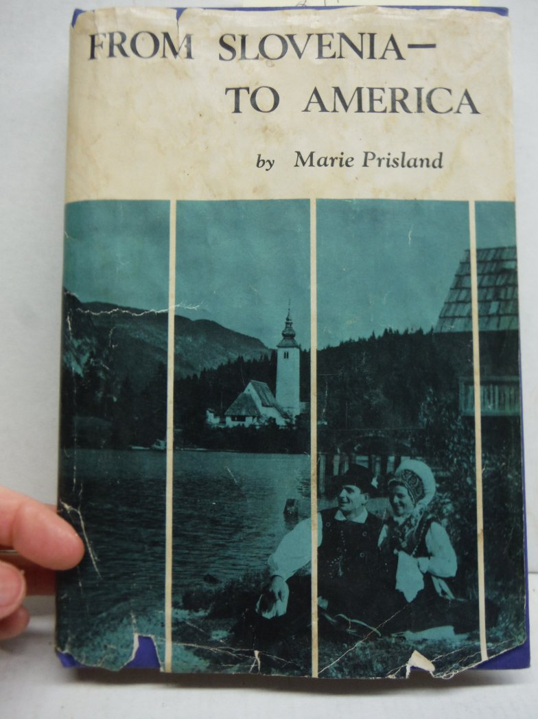 From Slovenia-to America;: Recollections and collections