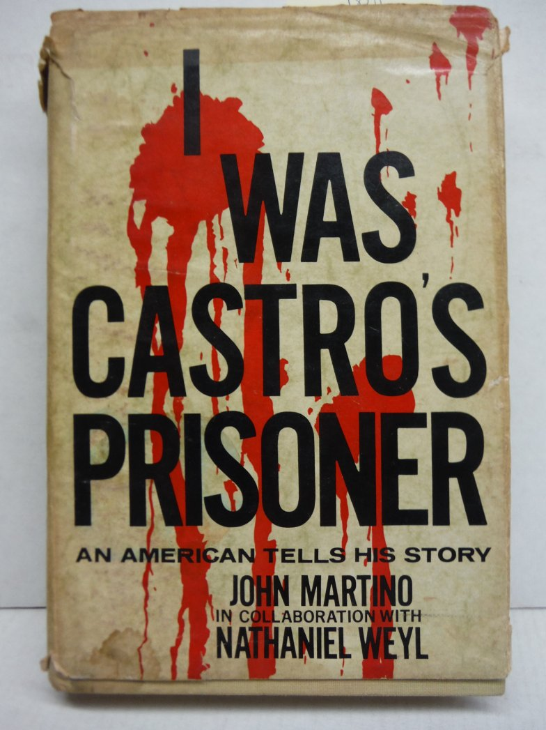 I Was Castro's Prisoner: An American Tells His Story