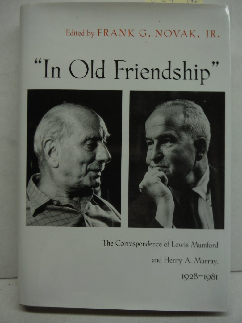 In Old Friendship: The Correspondence of Lewis Mumford and Henry A Murray, 1928-