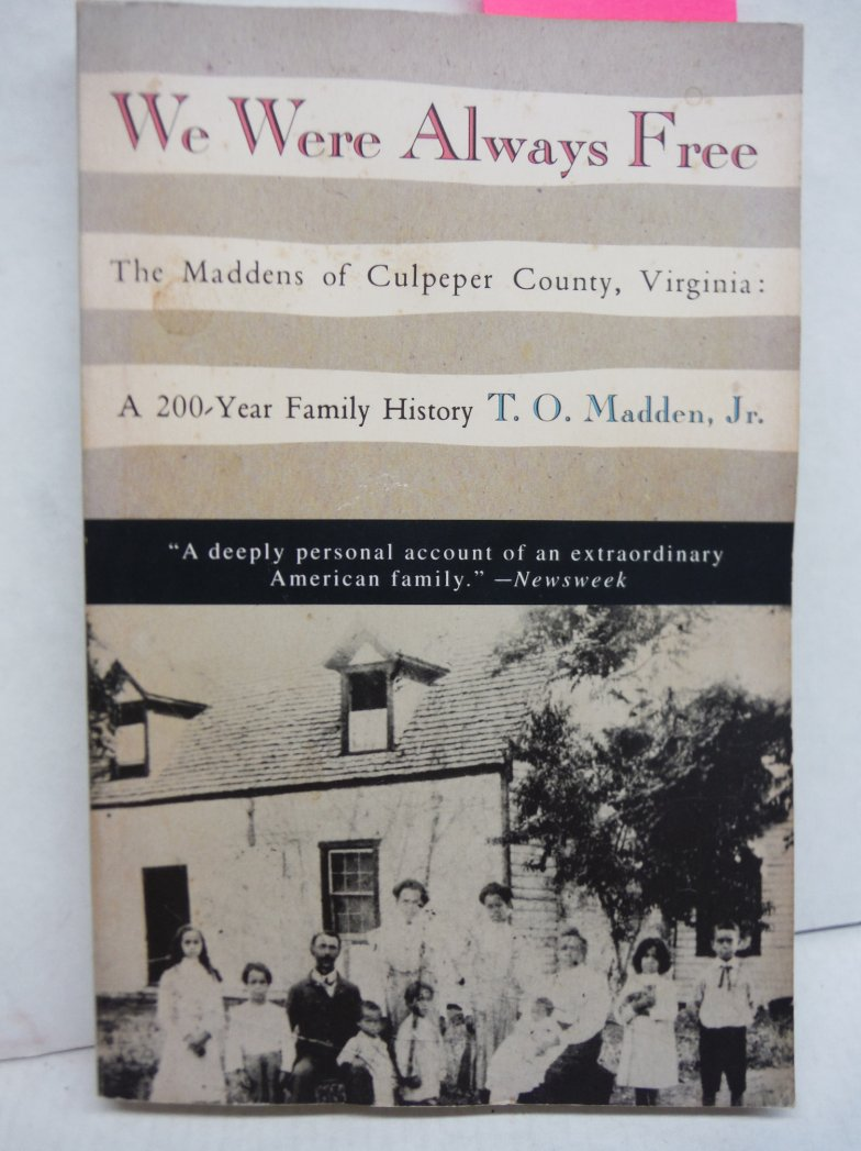We Were Always Free: The Maddens of Culpeper County, Virginia, a 200-Year Family