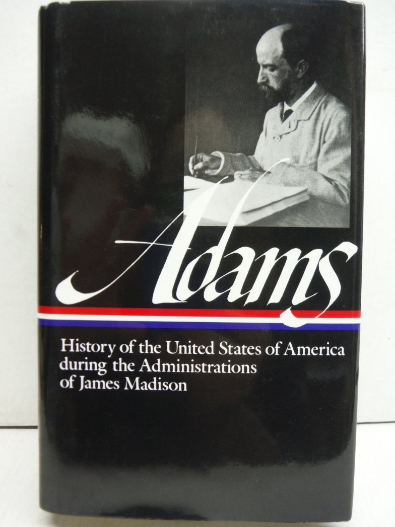 History of the United States During the Administrations of James Madison (Librar