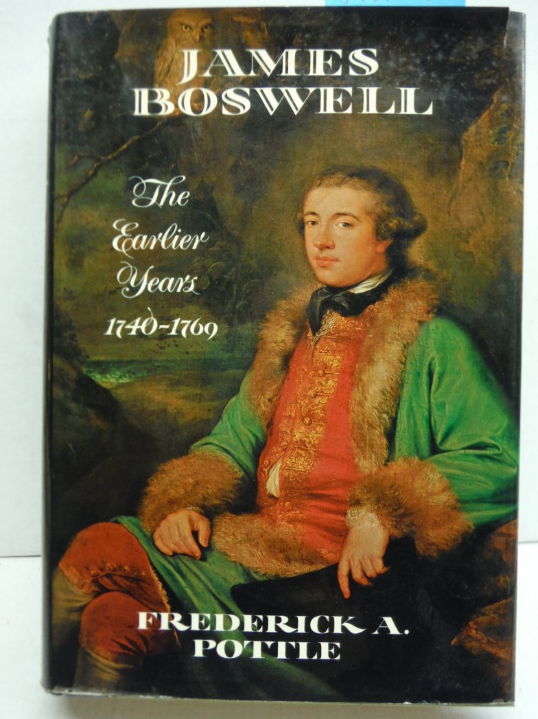 James Boswell: The Earlier Years 1740-1769