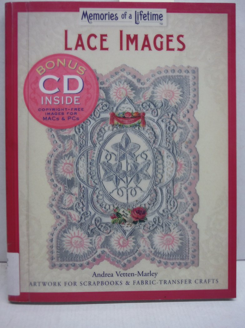 Memories of a Lifetime: Lace Images: Artwork for Scrapbooks & Fabric-Transfer Cr