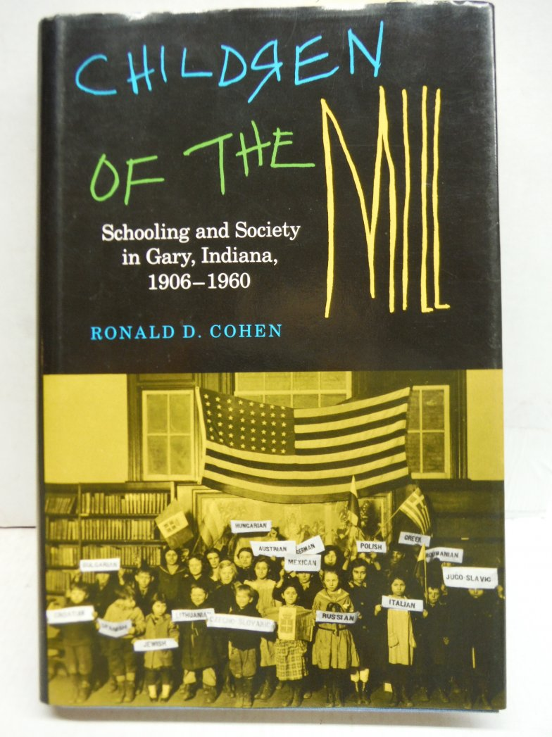 Children of the Mill: Schooling and Society in Gary, Indiana 1906-1960 (Midweste