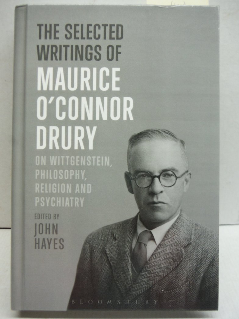The Selected Writings of Maurice O'Connor Drury: On Wittgenstein, Philosophy,