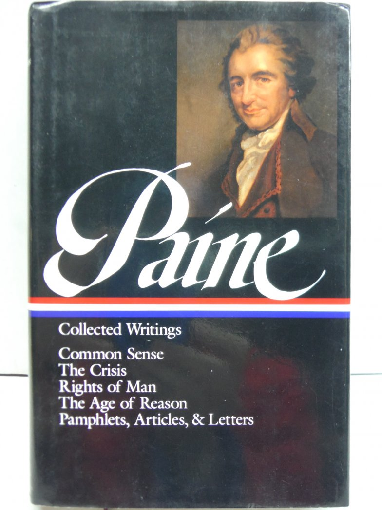Thomas Paine : Collected Writings : Common Sense / The Crisis / Rights of Man /