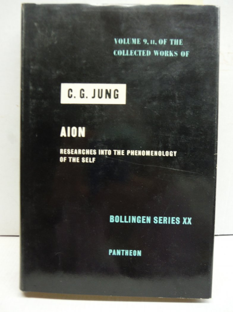 The Collected Works of C.G. Jung: Volume 9, Part II, AION: Researches Into the P