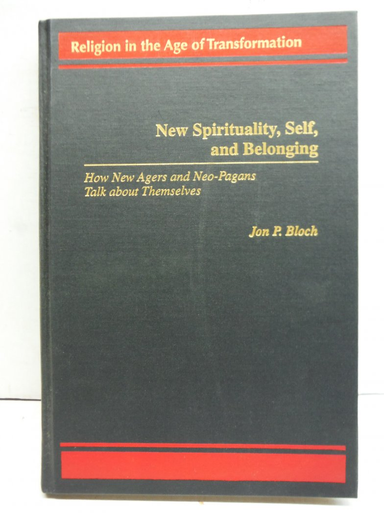 New Spirituality, Self, and Belonging: How New Agers and Neo-Pagans Talk about T