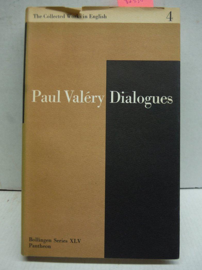 Paul Valery Dialogues: The Bollingen Series XLV Volume IV