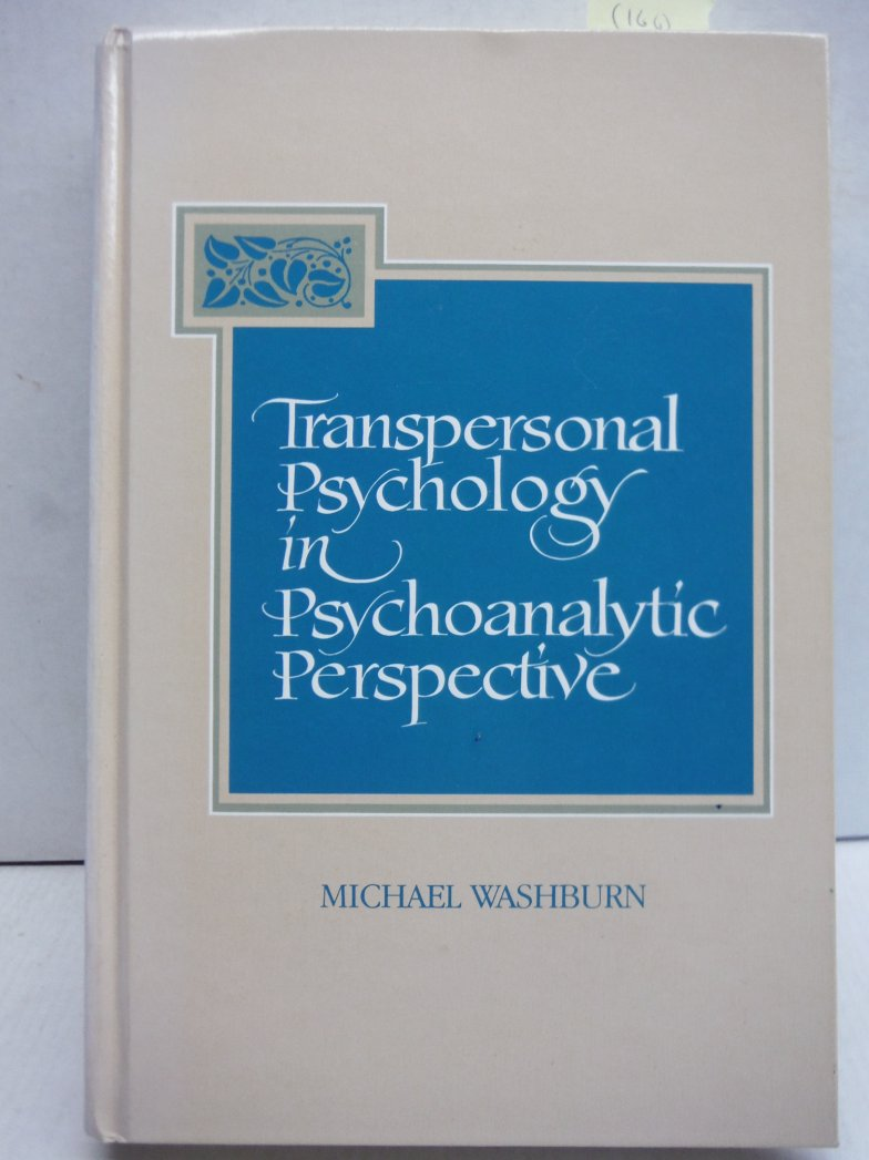 Transpersonal Psychology in Psychoanalytic Perspective (SUNY series in the Philo
