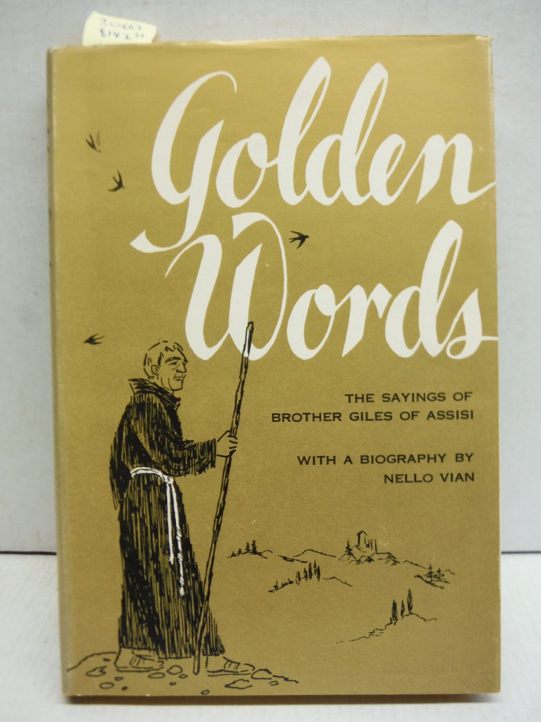 Golden Words: The Sayings of Brother Giles of Assisi