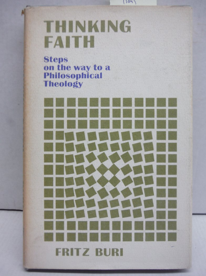 Thinking faith: Steps on the way to a philosophical theology