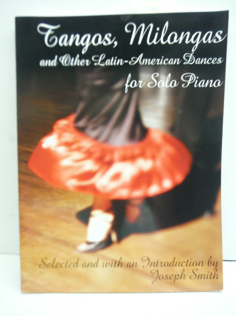Tangos, Milongas and Other Latin-American Dances for Solo Piano (Dover Song Coll